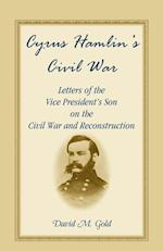 Cyrus Hamlin's Civil War: Letters of the Vice President's Son on the Civil War and Reconstruction af David M. Gold, Cyrus Hamlin