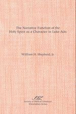 The Narrative Function of the Holy Spirit as a Character in Luke-Acts