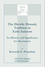 The Davidic Dynasty Tradition in Early Judaism: Its History and Significance for Messianism