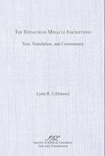 The Epidaurian Miracle Inscriptions: Text, Translation, and Commentary