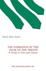 The Formation of the Book of the Twelve: A Study in Text and Canon