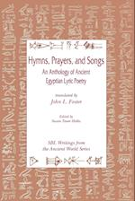 Hymns, Prayers, and Songs: An Anthology of Ancient Egyptian Lyric Poetry