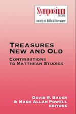 Treasures New and Old: Contributions to Matthean Studies
