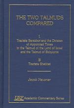 The Two Talmuds Compared (Academic Commentary)