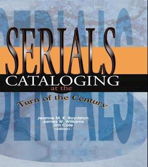Serials Cataloging at the Turn of the Century