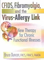 CFIDS, Fibromyalgia and the Virus-Allergy Link