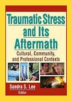 Traumatic Stress and Its Aftermath (Journal of Prevention & Intervention in the Community)