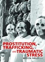 Prostitution, Trafficking and Traumatic Stress