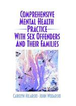 Comprehensive Mental Health Practice with Sex Offenders and Their Families