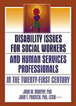 Disability Issues for Social Workers and Human Services Professionals in the Twenty-First Century af Jean A. Pardeck, John W. Murphy