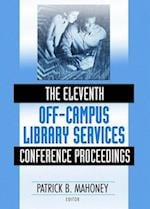The Eleventh Off-Campus Library Services Conference Proceedings (Published Simultaneously as the Journal of Library Administr)