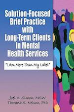 Solution-Focused Brief Practice with Long-Term Clients in Mental Health Services :