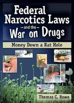 Federal Narcotics Laws And the War on Drugs af Thomas Rowe