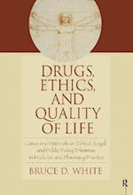 Drugs, Ethics, and Quality of Life