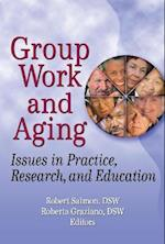 Group Work and Aging (Journal of Gerontological Social Work, nr. 44)