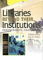 Libraries Beyond Their Institutions (Published Simultaneously as Resource Sharing Information N, nr. 1)