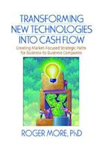 Transforming New Technologies Into Cash Flow (The Foundation Series in Business Marketing)