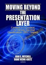 Moving Beyond the Presentation Layer