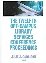 The Twelfth Off-Campus Library Services Conference Proceedings