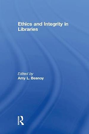 Ethics And Integrity In Libraries
