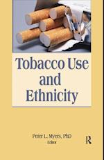 Tobacco Use and Ethnicity (Monographic Separates from the Journal of Ethnicity in Substance Abuse)