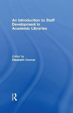 An Introduction To Staff Development In Academic Libraries