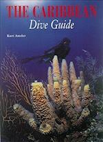 The Caribbean Dive Guide (Abbeville Diving Guides)