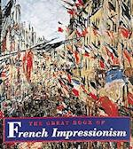 The Great Book of French Impressionism (Tiny Folios Hardcover)