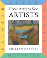 How Artists See: Artists (How Artists See)