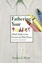 Fathering Your Toddler (The New Father)