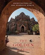 The Golden Lands (Architecture of the Buddhist World)