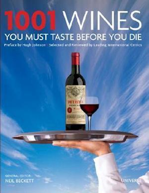 Bog hardback 1001 Wines You Must Taste Before You Die af Neil Beckett Hugh Johnson