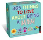 365 Things to Love About Being a Mom 2018 Calendar