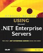 Special Edition Using Microsoft .Net Enterprise Servers (Special Edition Using)