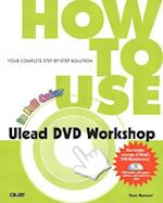 How to Use Ulead DVD Workshop [With DVD] (How to Use)