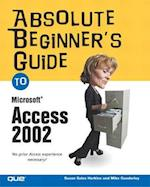 Absolute Beginner's Guide to Microsoft Access 2002 (No Nonsense)