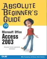 Absolute Beginner's Guide to Microsoft Office Access 2003 (Absolute Beginners Guides Que)