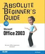 Absolute Beginner's Guide to Microsoft Office 2003 (Absolute Beginners Guides Que)