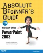 Absolute Beginner's Guide to Microsoft Office PowerPoint 2003 (Absolute Beginners Guides Que)