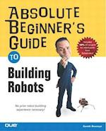 Absolute Beginner's Guide to Building Robots (Absolute Beginners Guides Que)