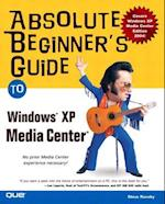 Absolute Beginner's Guide to Windows XP Media Center (Absolute Beginners Guides Que)