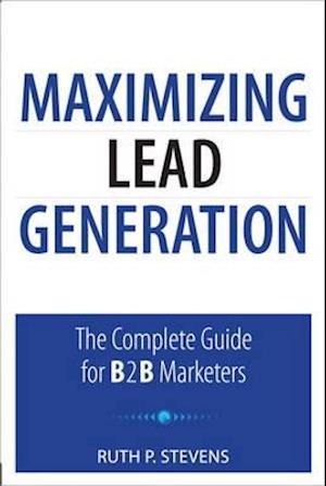 Bog, paperback Maximizing Lead Generation af Ruth P Stevens
