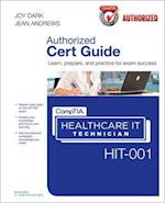 CompTIA Healthcare IT Technician HIT-001 Authorized Cert Guide [With CDROM] (Cert Guides)