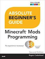 Absolute Beginner's Guide to Minecraft Mods Programming af Rogers Cadenhead