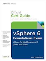 Vsphere 6 Foundations Exam Official Cert Guide Exam #2v0-620 (Vmware Press)