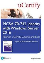 McSa 70-742 Pearson Ucertify Course and Labs Access Card (Certification Guide)