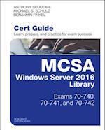Mcsa Windows Server 2016 Cert Guide Library (Certification Guide)