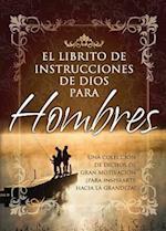 Librito de Instrucciones de Dios Para Hombres = God's Little Instruction Book for Men (Gods Little Instruction Books Spanish)