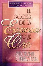 El Poder de la Esposa Que Ora = The Power of a Praying Wife