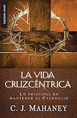 La Vida Cruzcentrica (Serie Bolsillo)